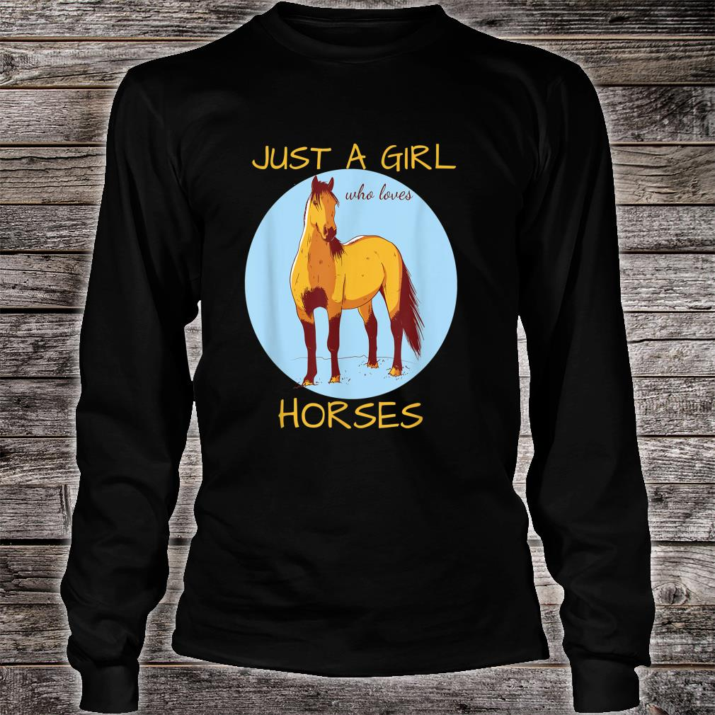 Just A Girl Who Loves Horses Cute Horse Shirt long sleeved