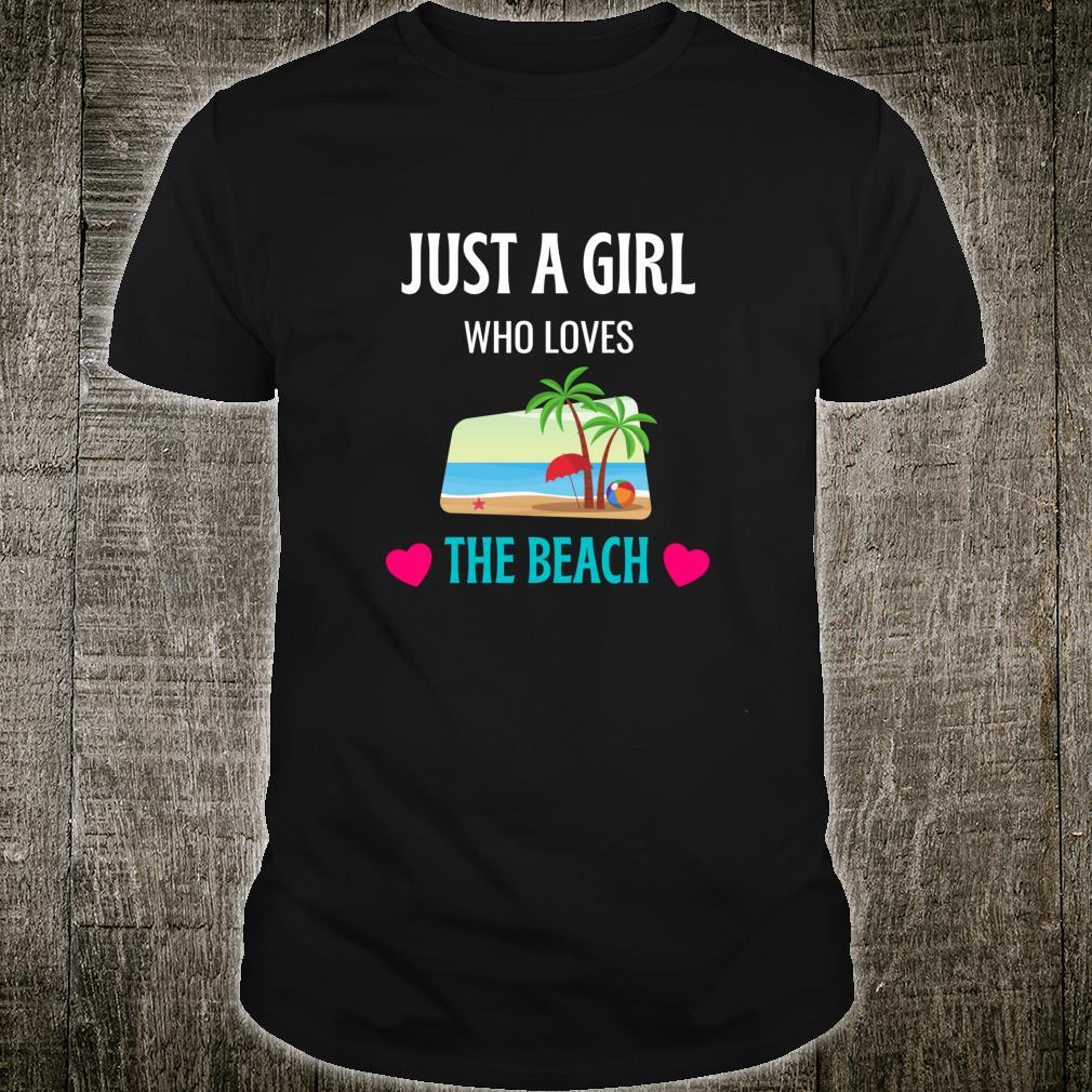 Just A Girl Who Loves The Beach Cute Beach Shirt