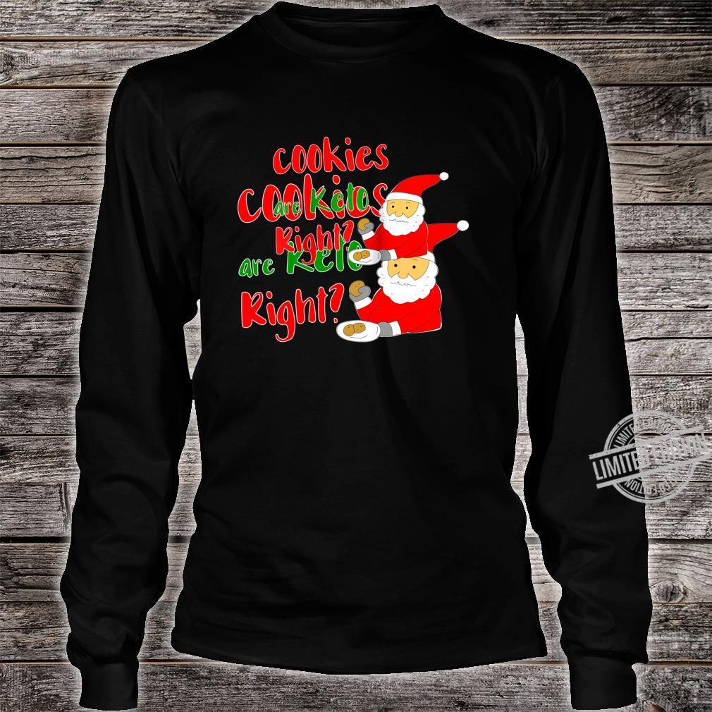 Keto Santa Cookies are Keto right Shirt long sleeved