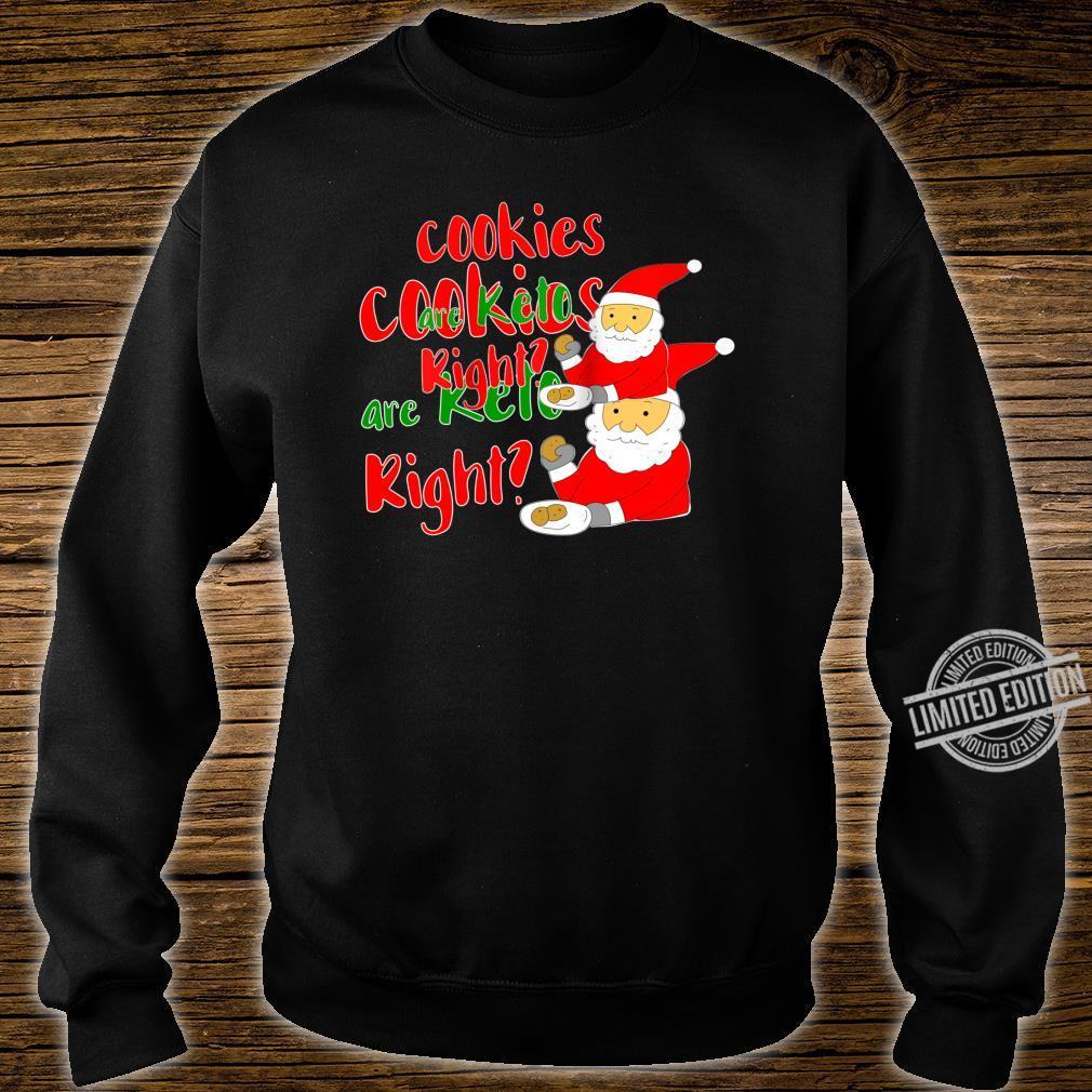 Keto Santa Cookies are Keto right Shirt sweater