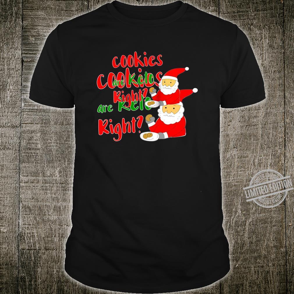 Keto Santa Cookies are Keto right Shirt