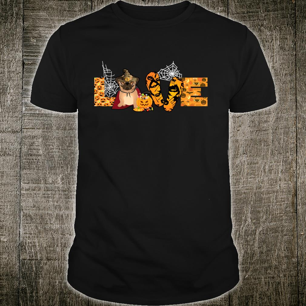 LOVE Pug Dogs Owner Halloween Shirt