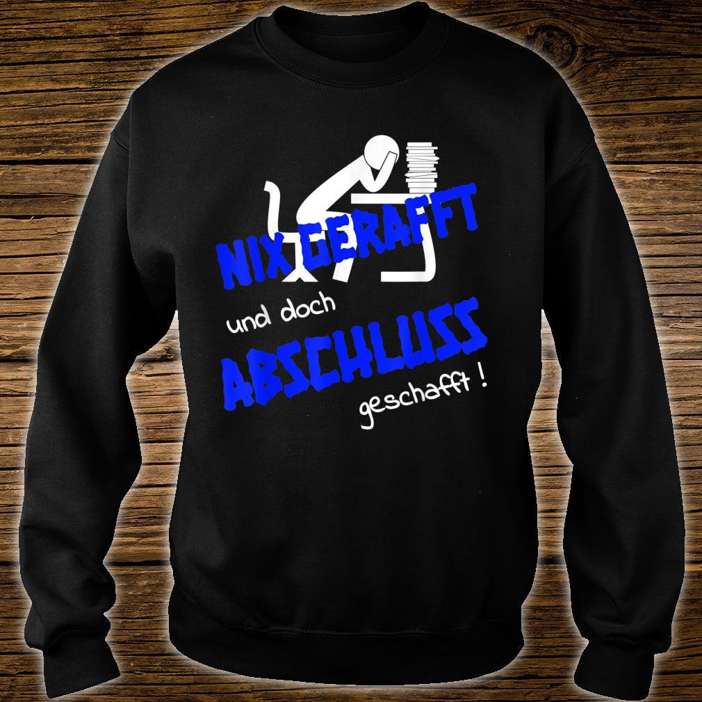 Lustiges Schulabschluss Geschenk Abschluss geschafft Shirt sweater