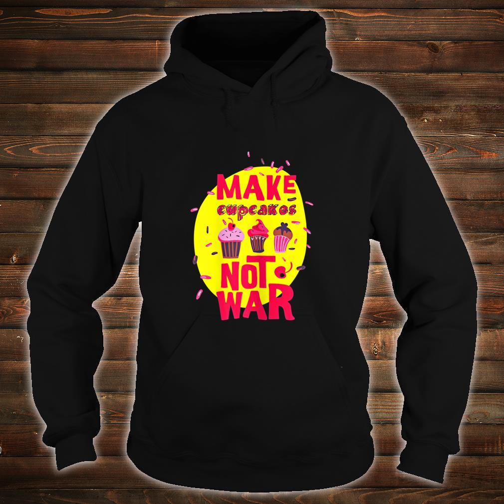 Make Cupcakes Shirt hoodie