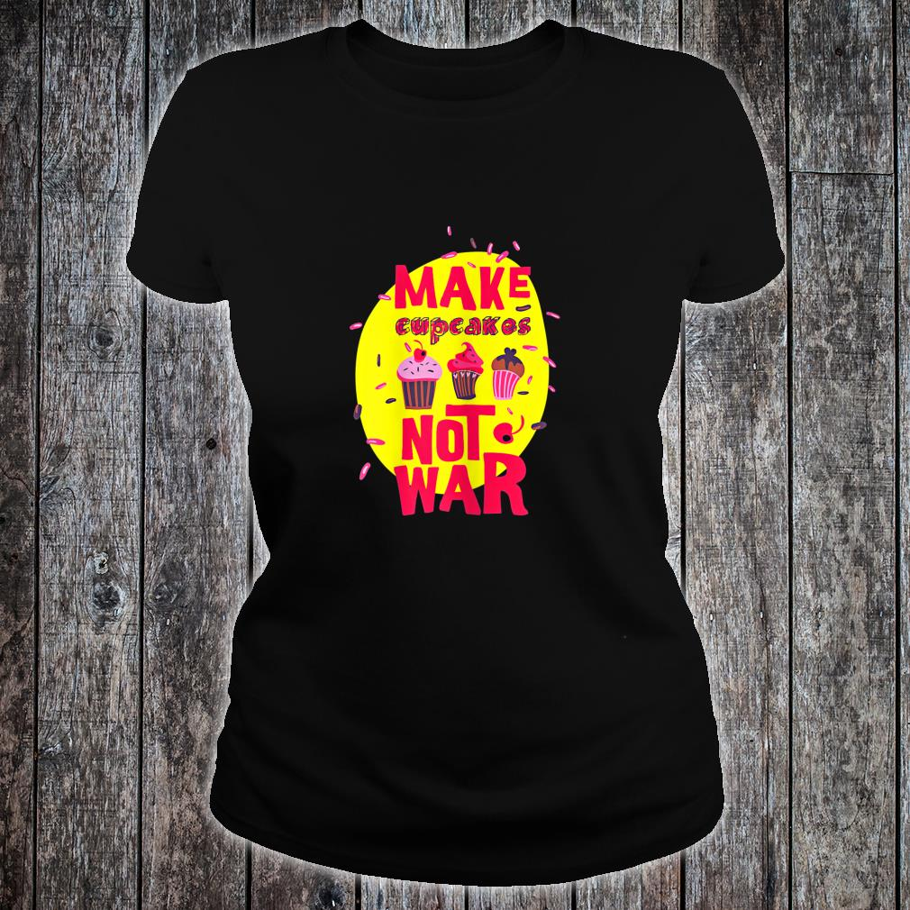 Make Cupcakes Shirt ladies tee