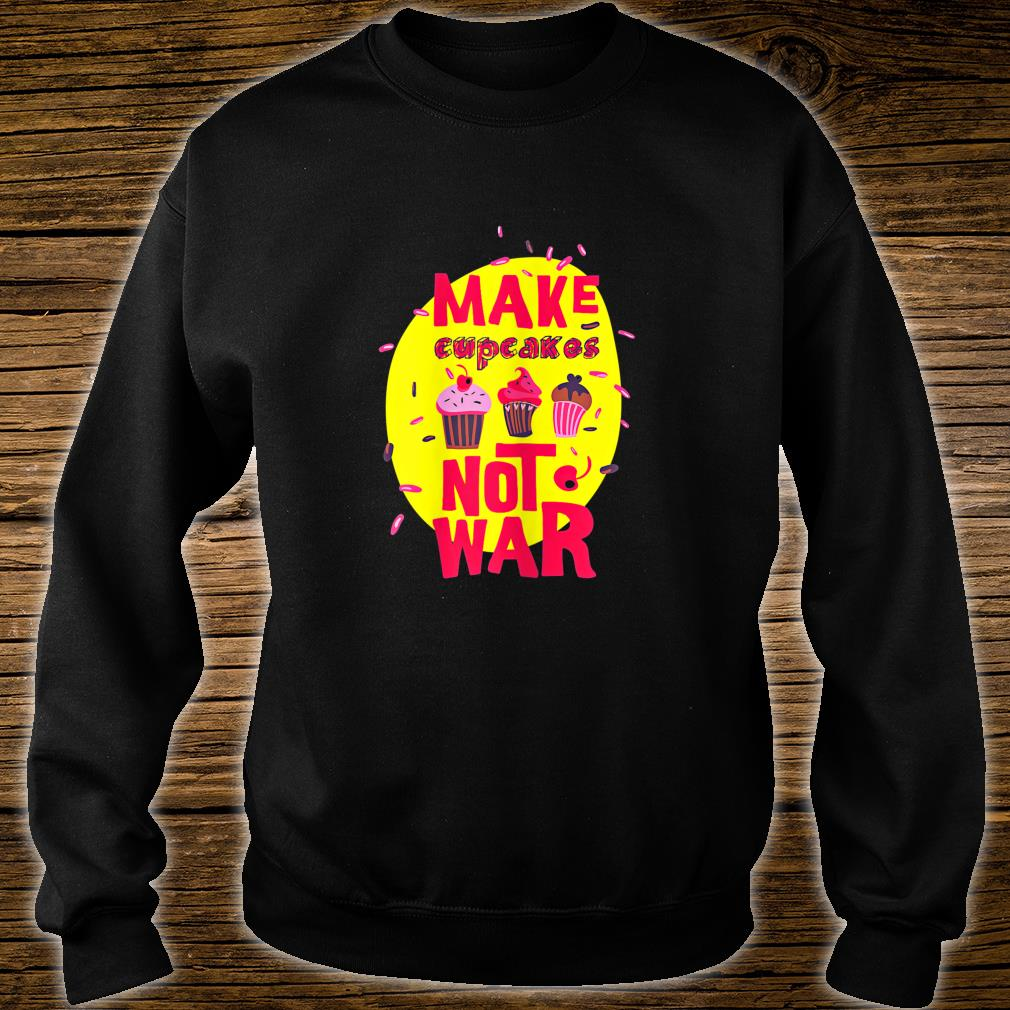 Make Cupcakes Shirt sweater