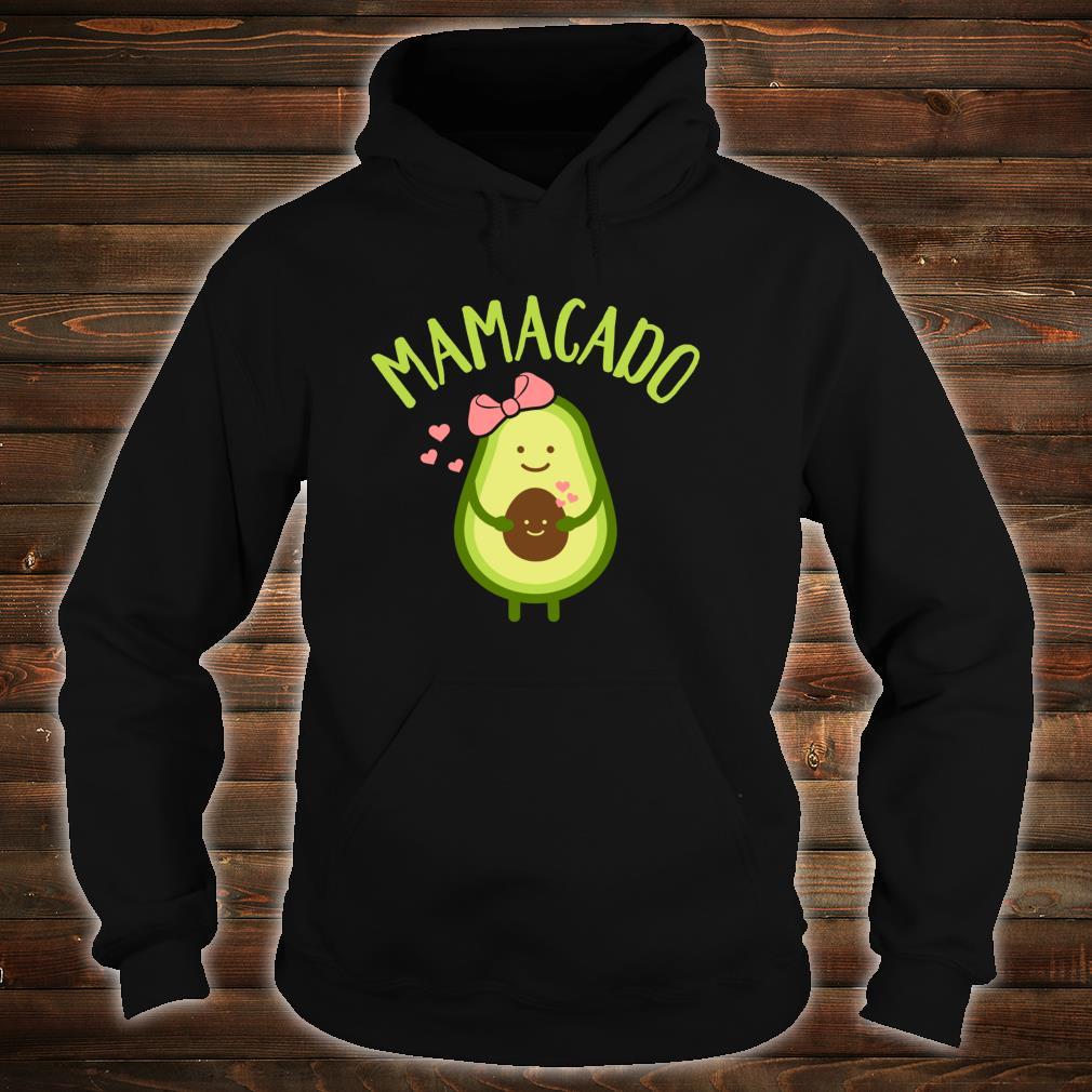 Mamacado mom Shirt hoodie