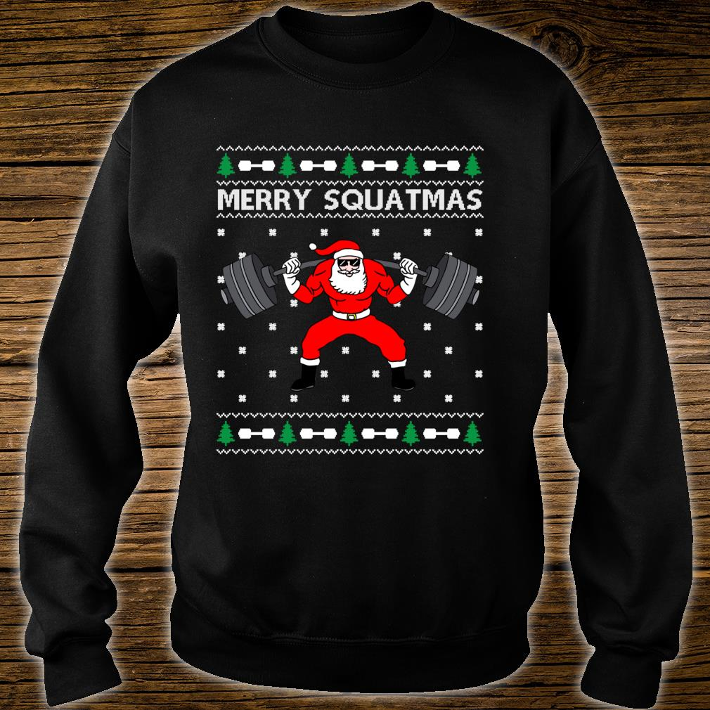 Merry Squatmas Santa Claus Ugly Christmas Shirt sweater