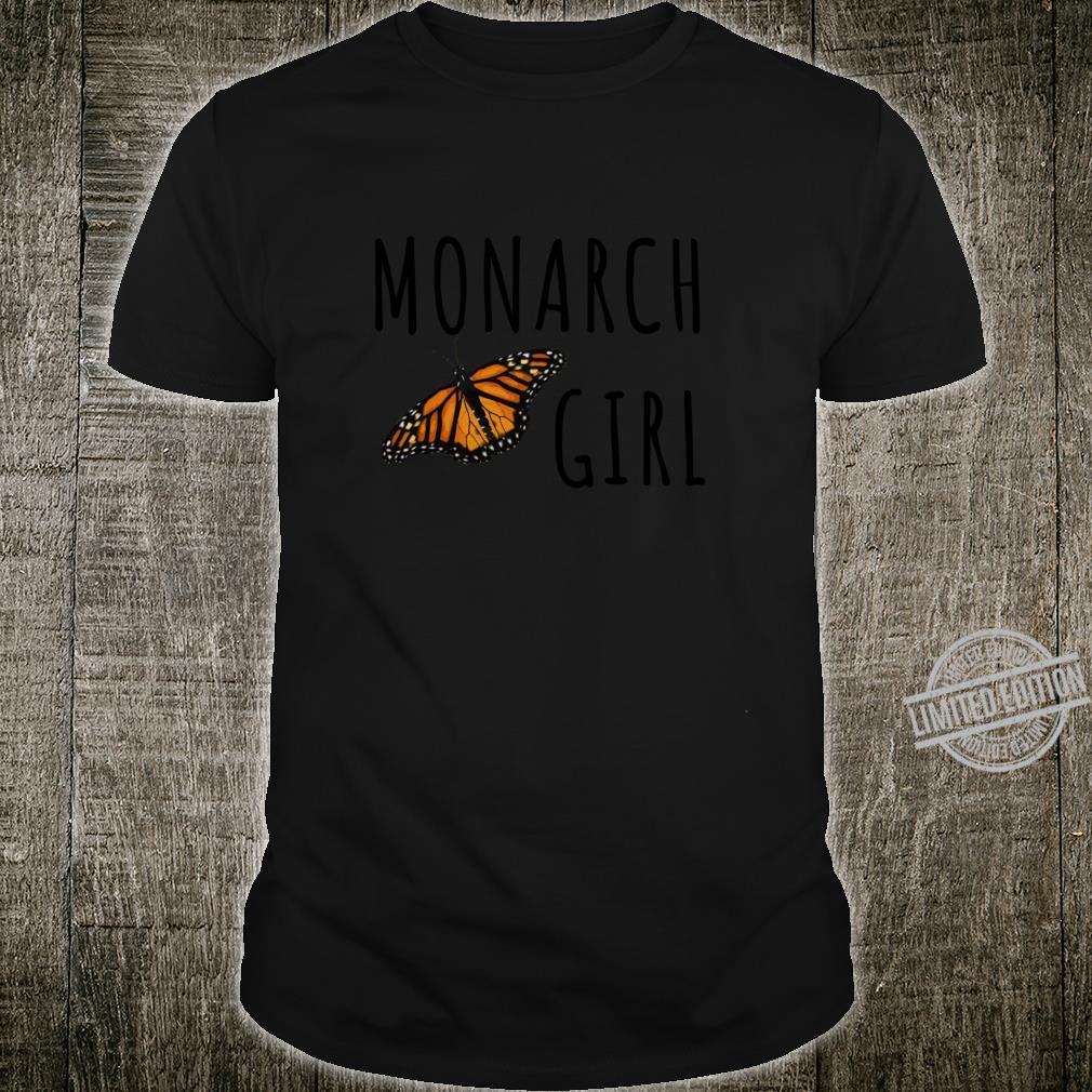 Monarch Girl I Love Monarchs Butterfly Shirt