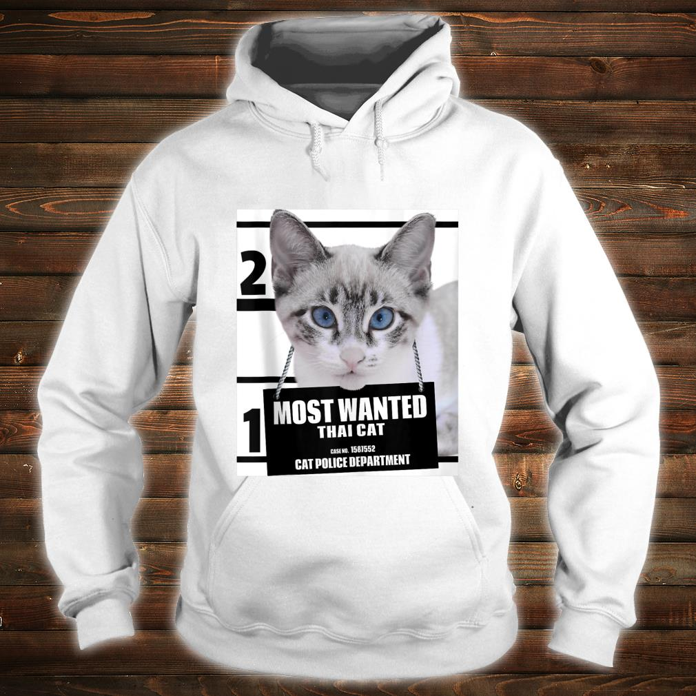 Most Wanted Cat Thai Cat Cute Cat Shirt hoodie