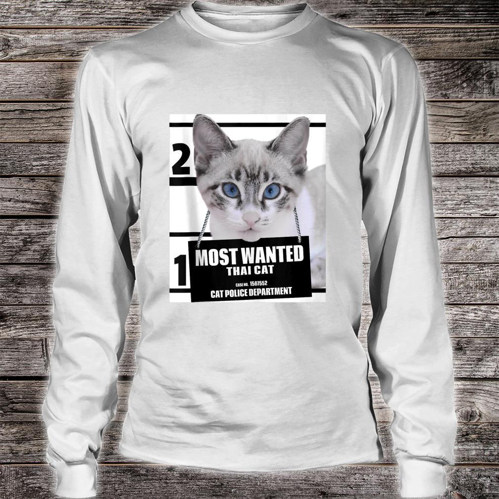 Most Wanted Cat Thai Cat Cute Cat Shirt long sleeved
