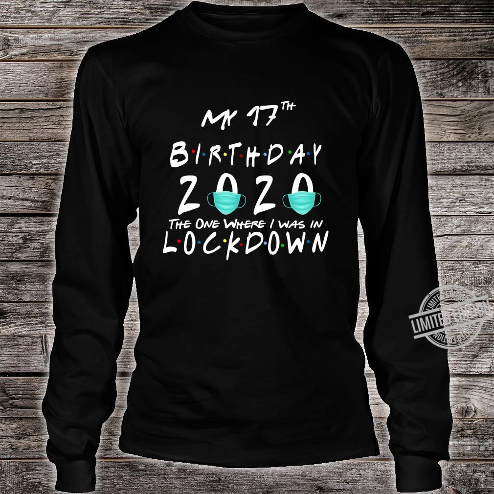 My 17 birthday 2020 the one where i was in lockdown Shirt long sleeved