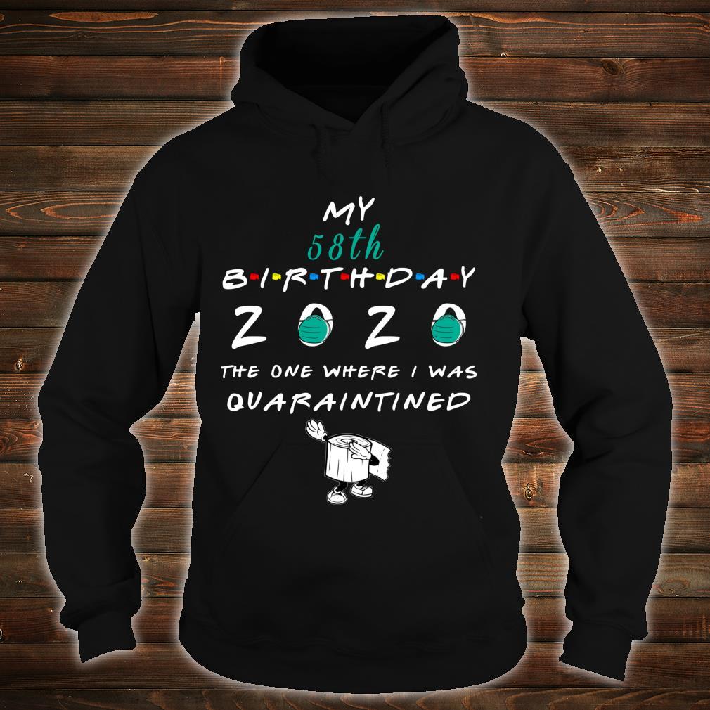 My 58th Birthday 2020 The One Where I Was Quarantined Shirt hoodie