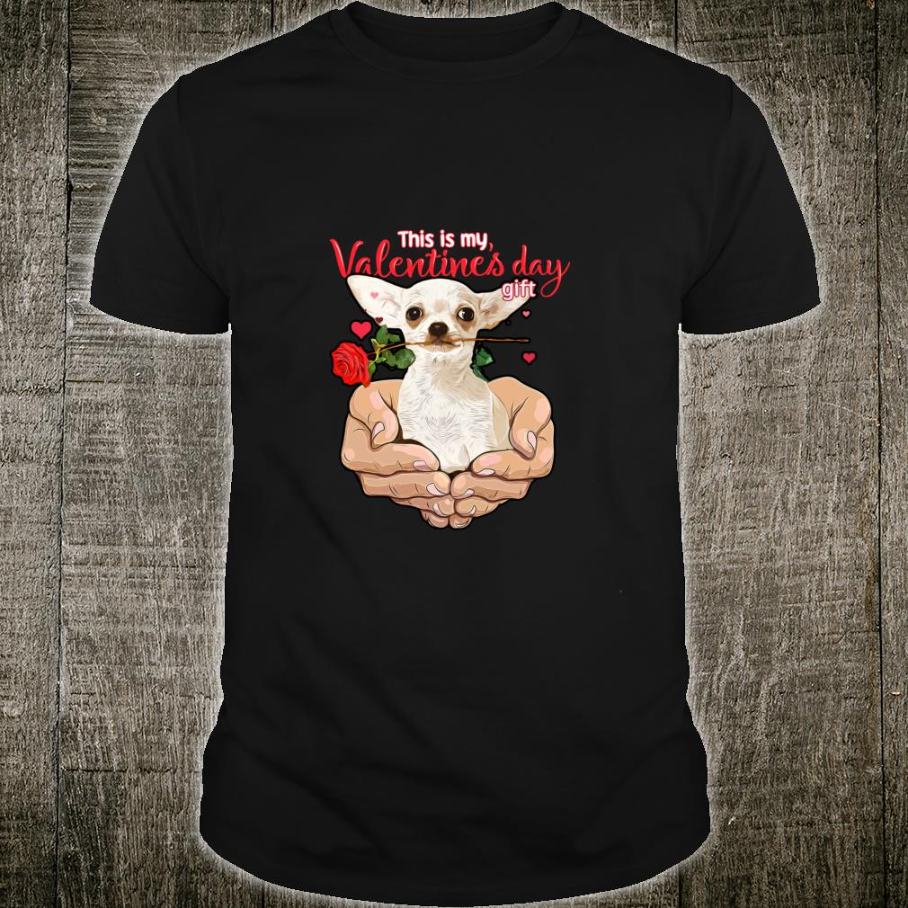 My Dog Chihuahua Is My Valentine For Dog Shirt