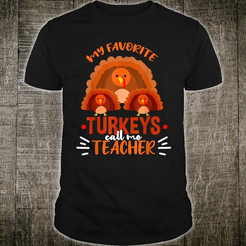My Favorite Turkeys Call Me Teacher Thanksgiving Teacher Shirt