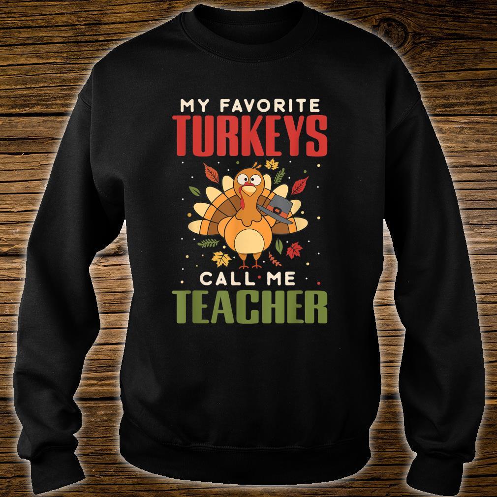 My Favorite Turkeys call me Teacher Shirt sweater