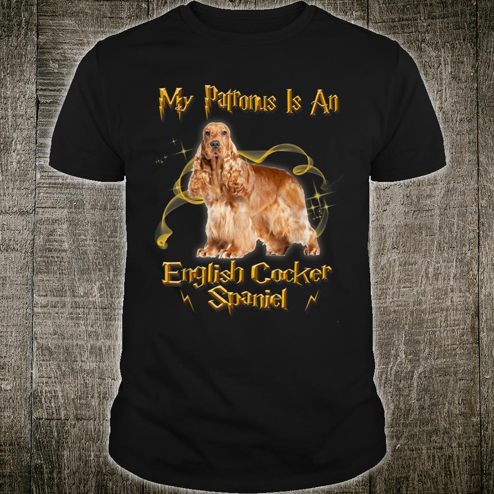 My Patronus Is An English Cocker Spaniel Shirt
