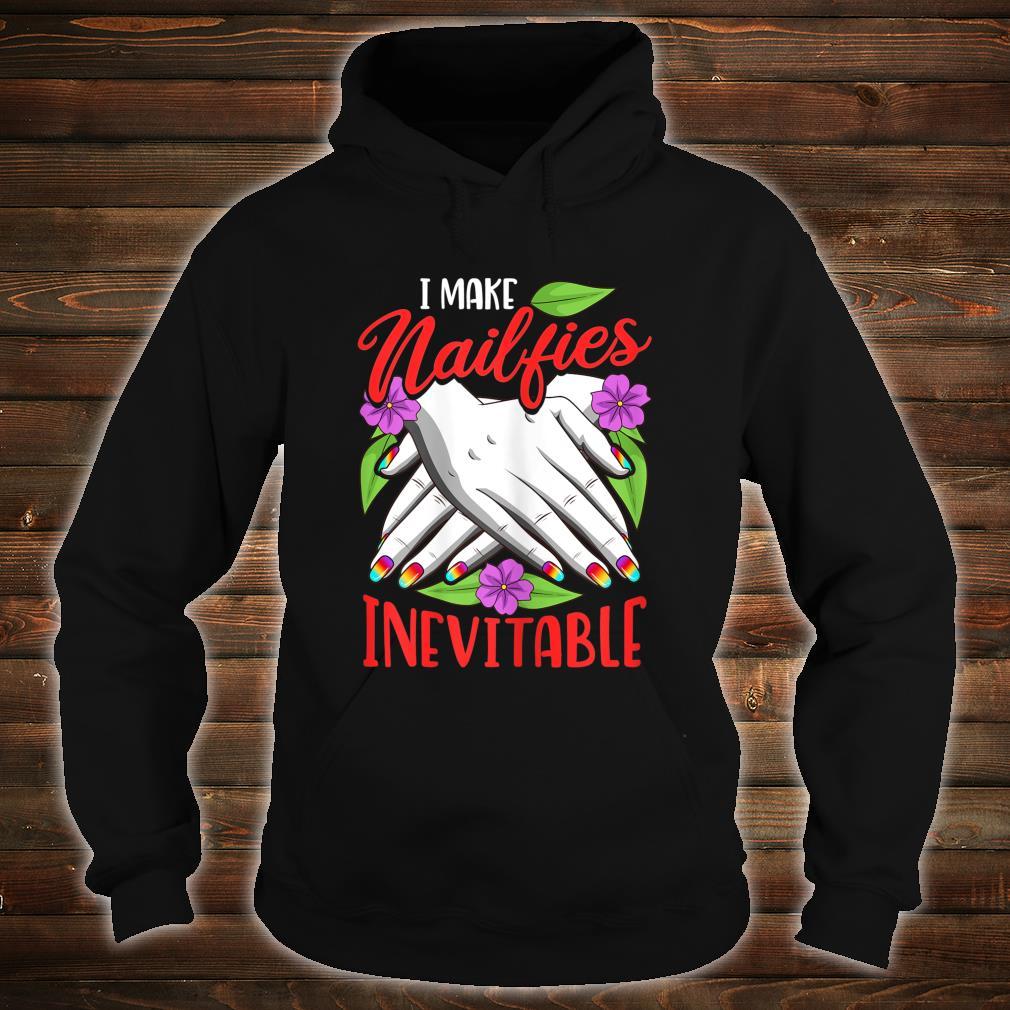 Nail Artist Beauticians Make Nailfies Inevitable Shirt hoodie