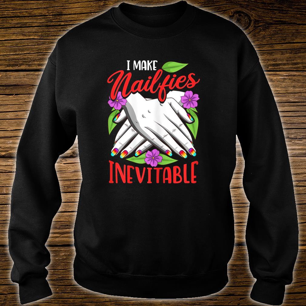 Nail Artist Beauticians Make Nailfies Inevitable Shirt sweater