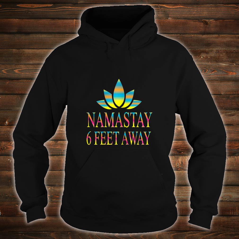 Namaste 6 feet away's yoga Shirt hoodie
