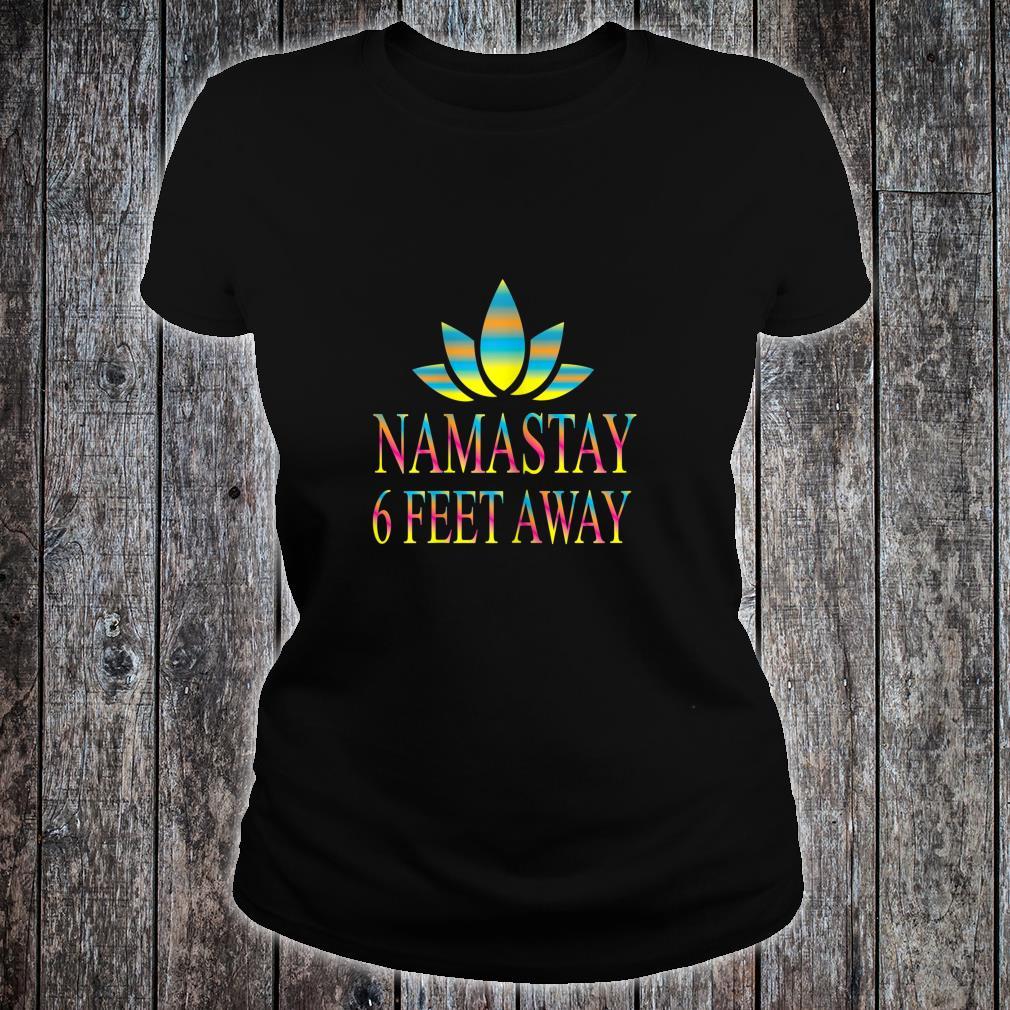 Namaste 6 feet away's yoga Shirt ladies tee