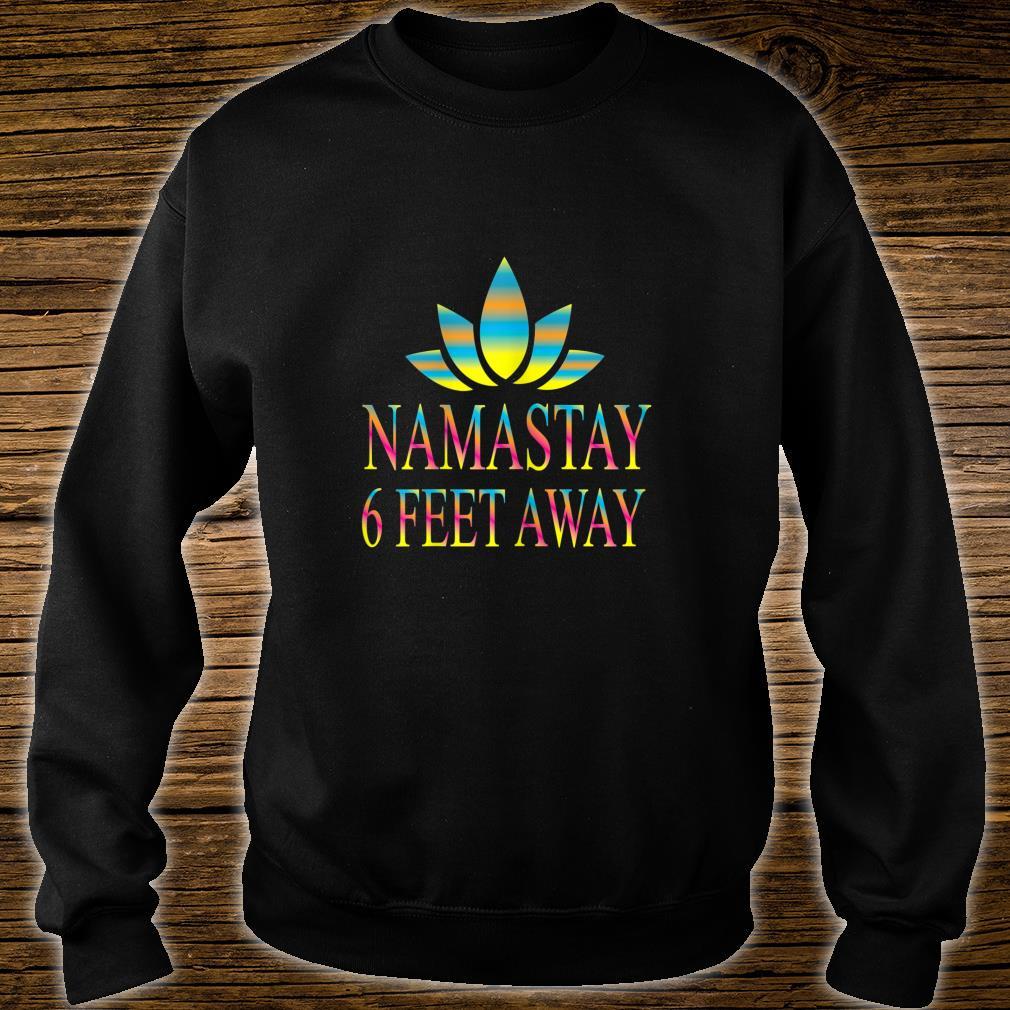 Namaste 6 feet away's yoga Shirt sweater