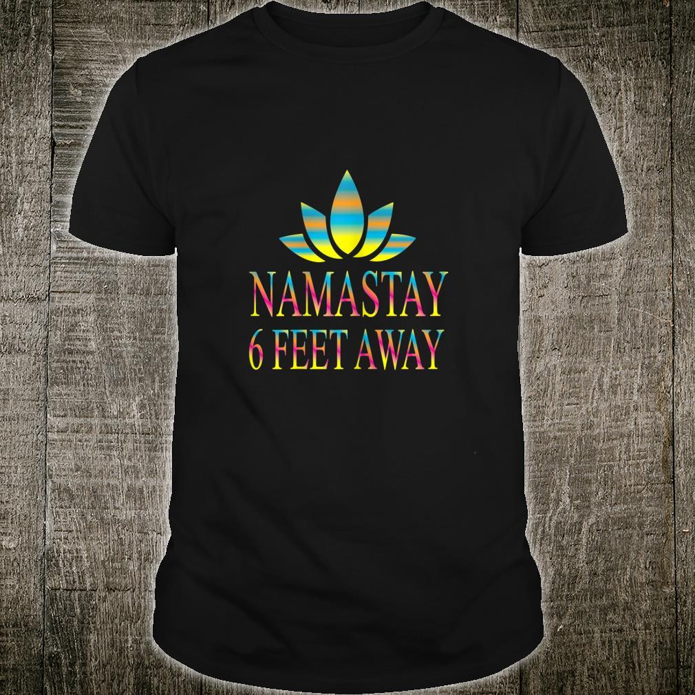 Namaste 6 feet away's yoga Shirt