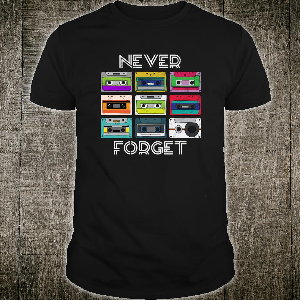 Never Forget Cassette Tapes Retro 80s Shirt