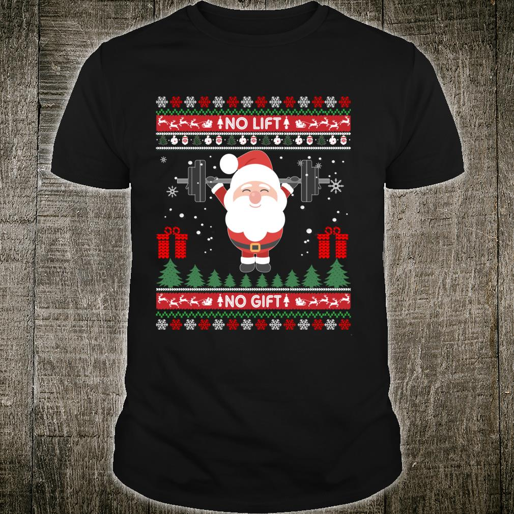 No Lift No Ugly Christmas Gym Santa Shirt