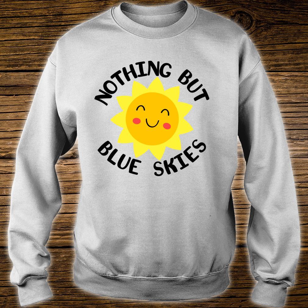 Nothing But Blue Skies Happy Sunshine Summer Shirt sweater