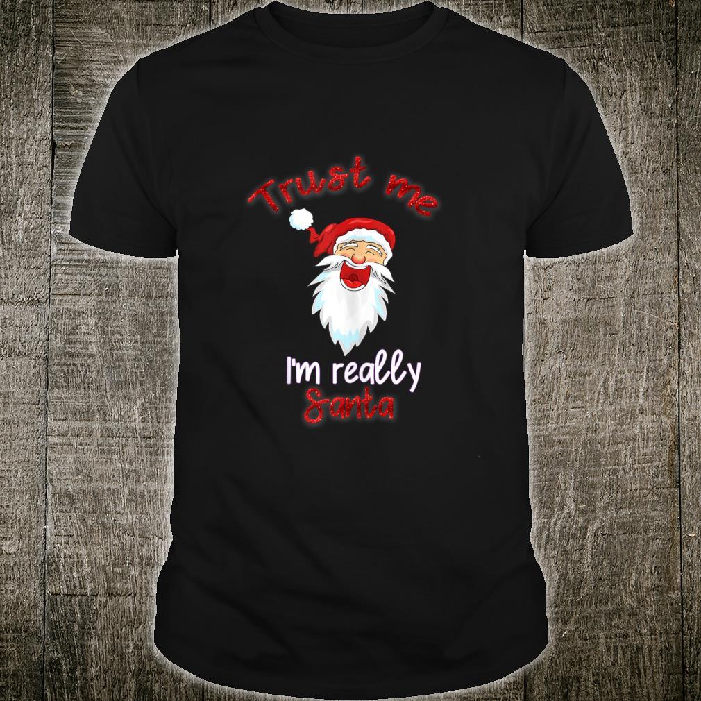 Offensive trust me I'm really santa Christmas Shirt