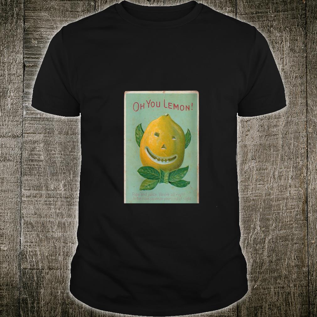 Oh You Lemon 1910 Vintage Anthropomorphic Postcard Shirt