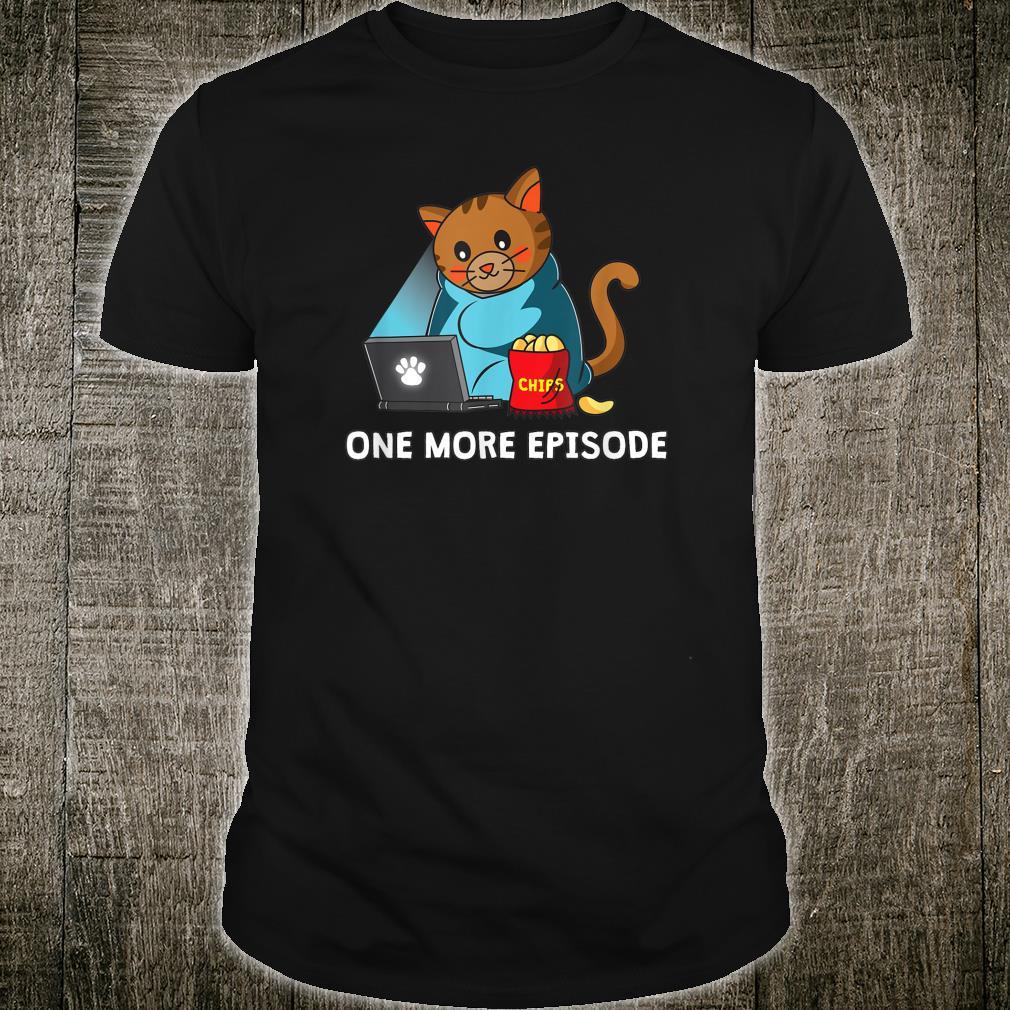 One more episode cat Serienjunkie Chips movie night Shirt