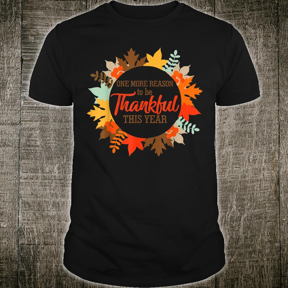 One more reason to Thankful be thanksgiving Pregnancy Shirt