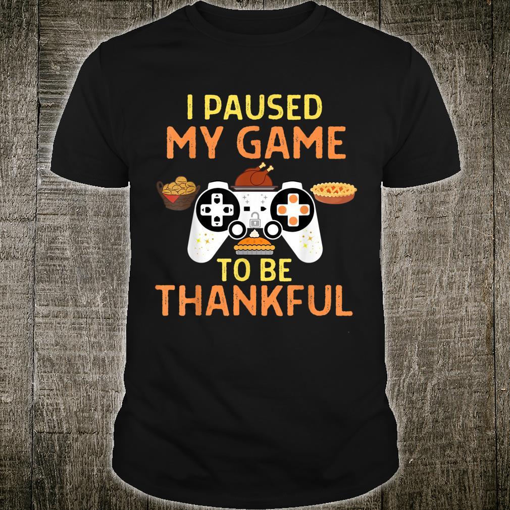 Paused My Game Thankful Video Gamer Thanksgiving 2020 Gaming Shirt