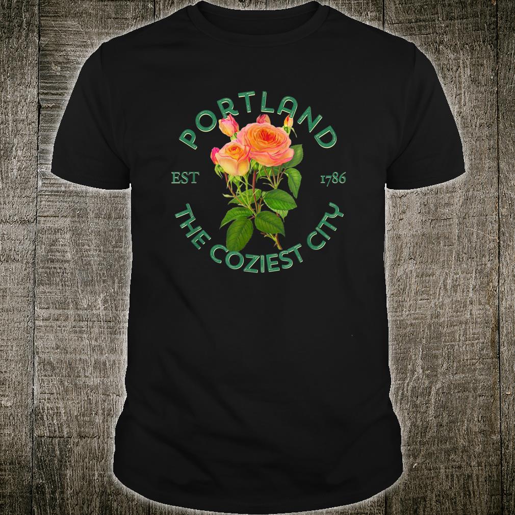 Portland Maine ME The Cosiest City Rose Flower Gardener Shirt