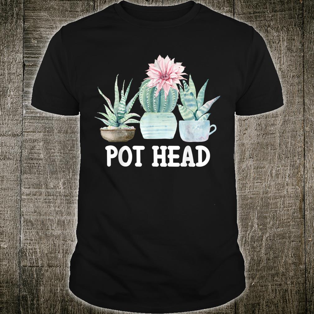 Pot Head Cactus Succulent Plant Gardening Shirt