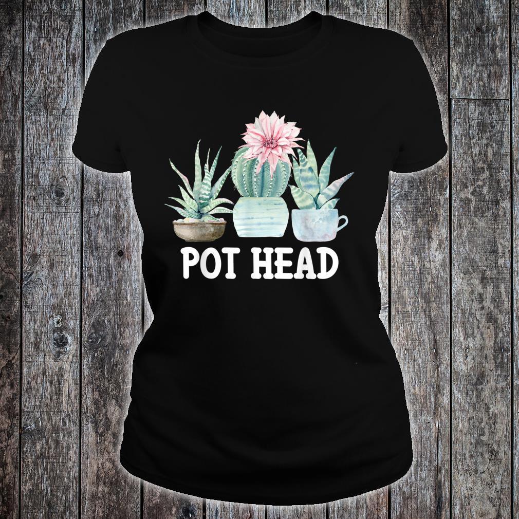 Pot Head Cactus Succulent Plant Gardening Shirt ladies tee