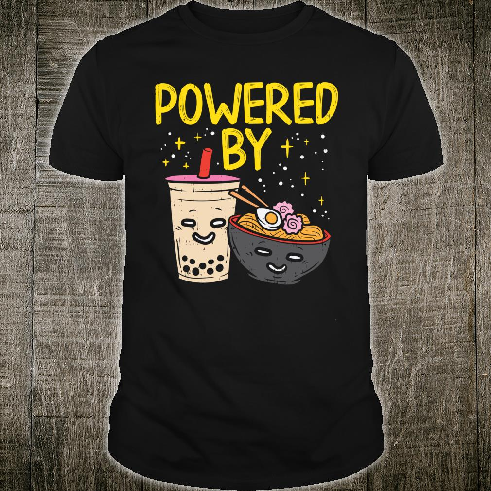 Powered By Ramen Bubble Tea Cute Japanese Noodle Foodie Shirt