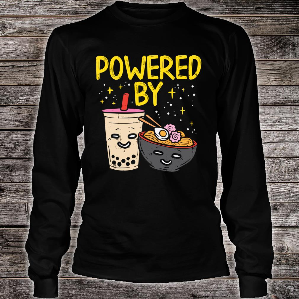 Powered By Ramen Bubble Tea Cute Japanese Noodle Foodie Shirt long sleeved