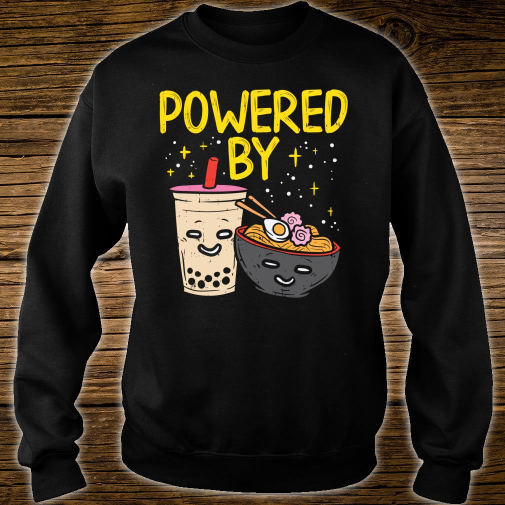 Powered By Ramen Bubble Tea Cute Japanese Noodle Foodie Shirt sweater