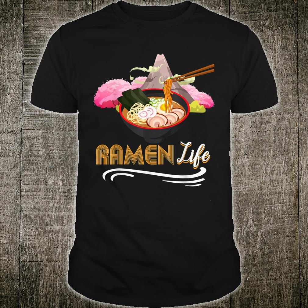Ramen Life Tasty Anime Noodle Bowl My Life Is Ramens Shirt