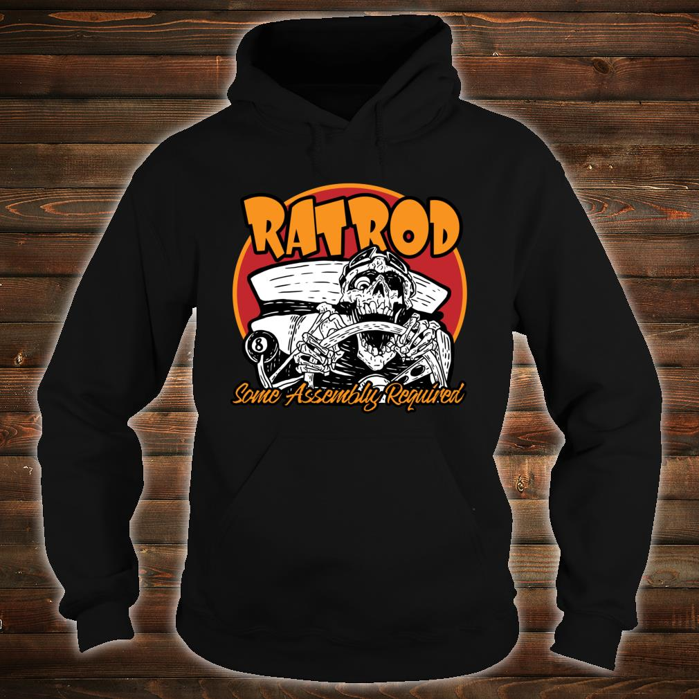 Rat Rod Some Assembly Required Print on Front Shirt hoodie