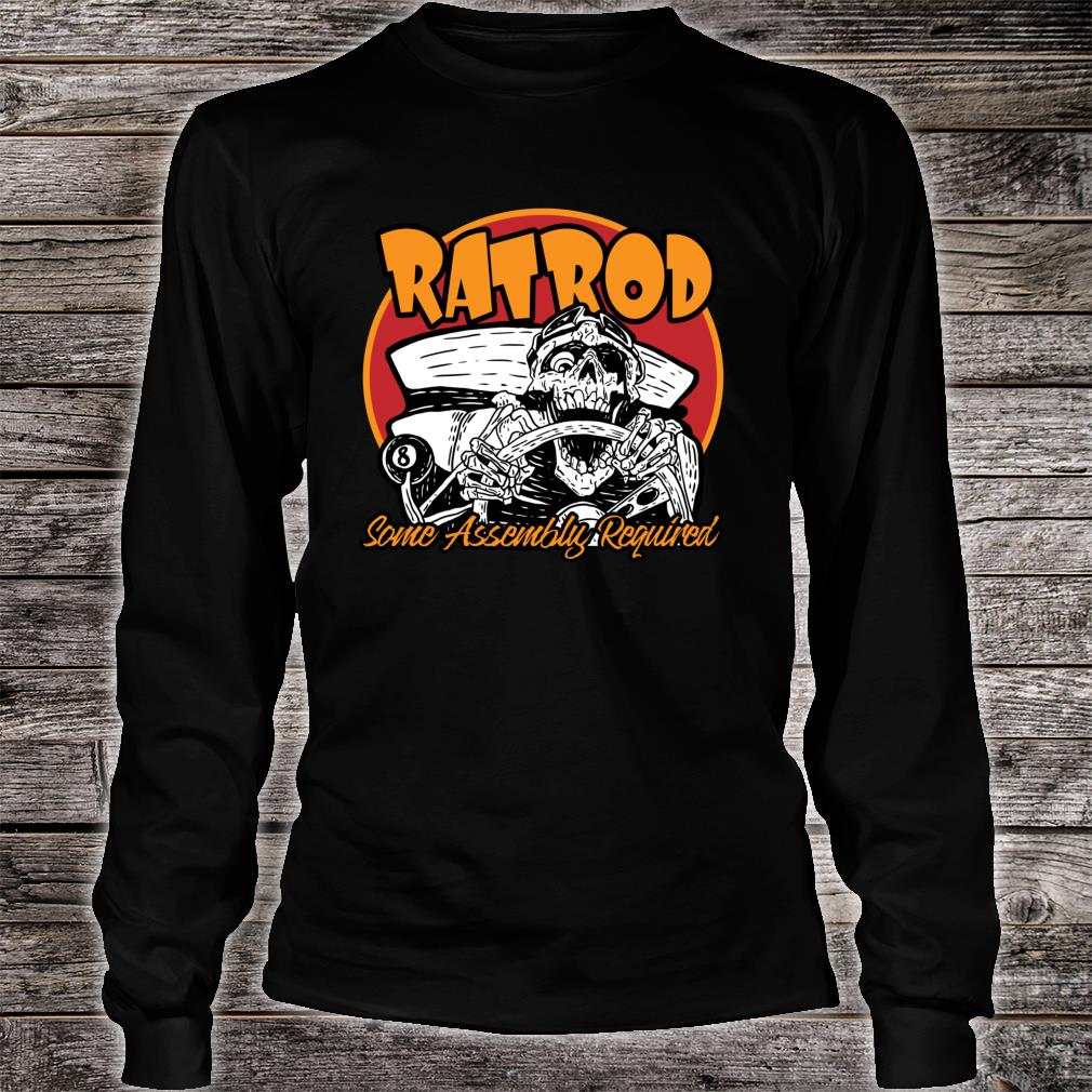 Rat Rod Some Assembly Required Print on Front Shirt long sleeved