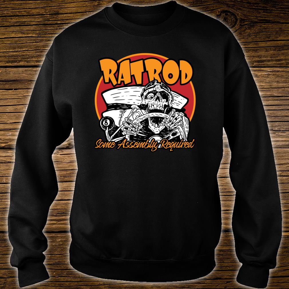 Rat Rod Some Assembly Required Print on Front Shirt sweater