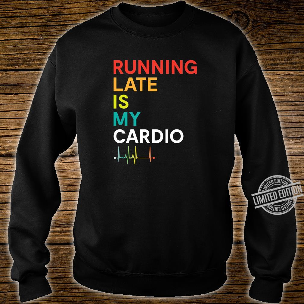 Running Late is my Cardio Fitness Colorful Shirt sweater