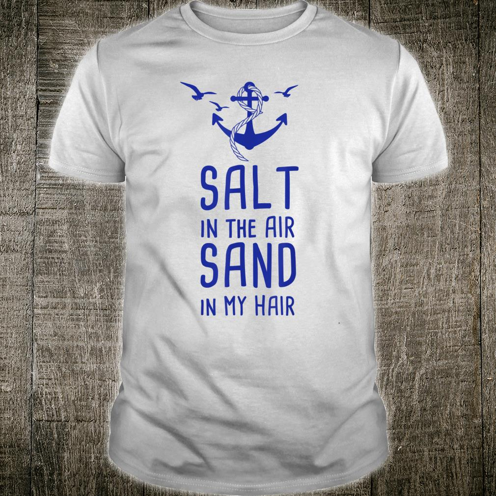 Salt In The Air Sand In My Hair Urlaub Nordsee Ostsee Shirt