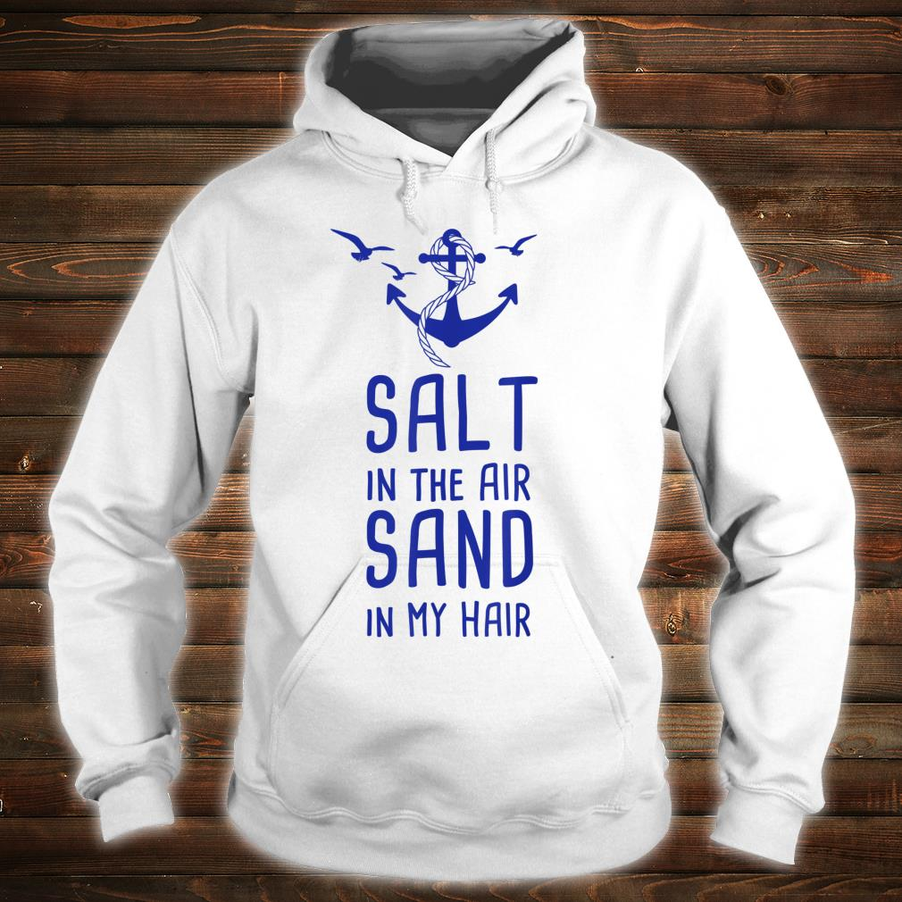 Salt In The Air Sand In My Hair Urlaub Nordsee Ostsee Shirt hoodie