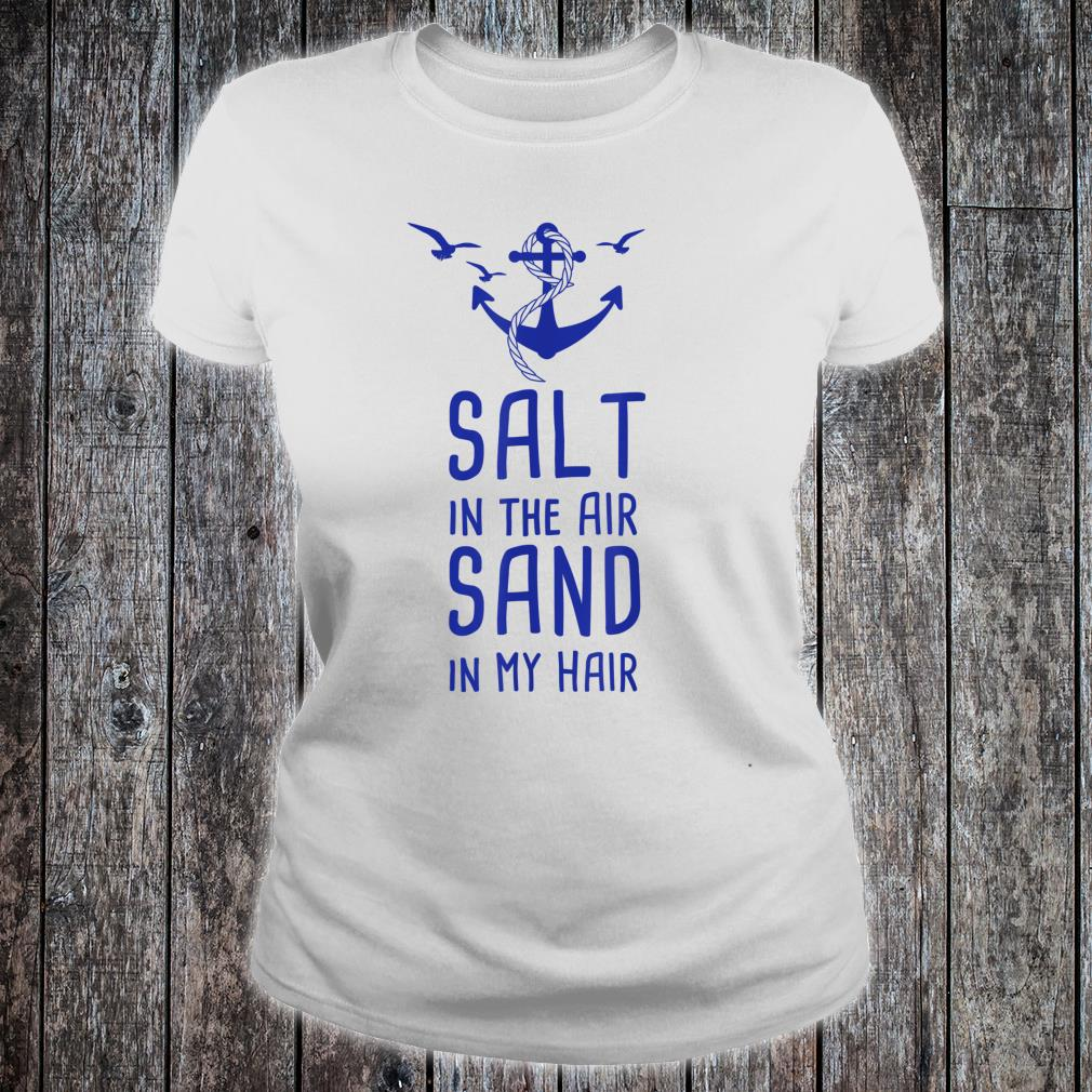 Salt In The Air Sand In My Hair Urlaub Nordsee Ostsee Shirt ladies tee