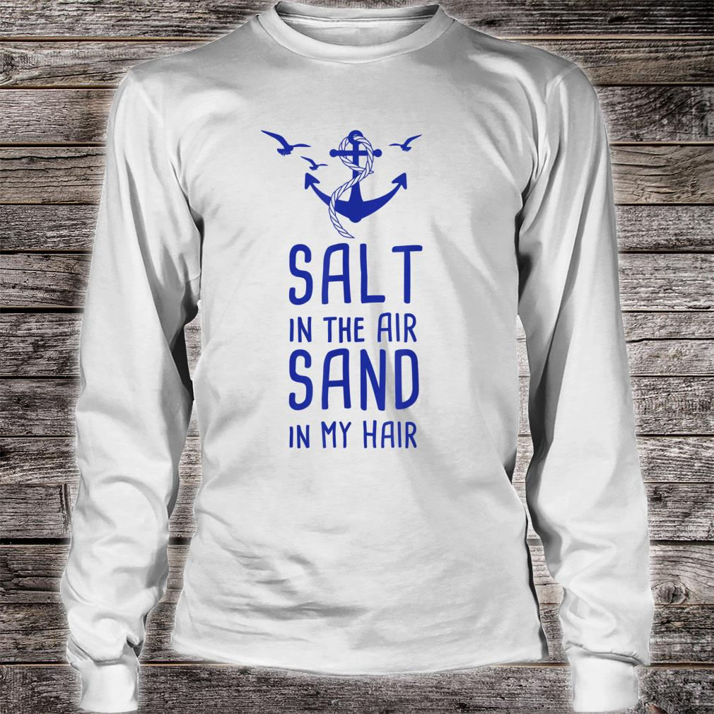 Salt In The Air Sand In My Hair Urlaub Nordsee Ostsee Shirt long sleeved